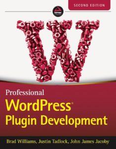 Book cover for Professional WordPress Plugin Development